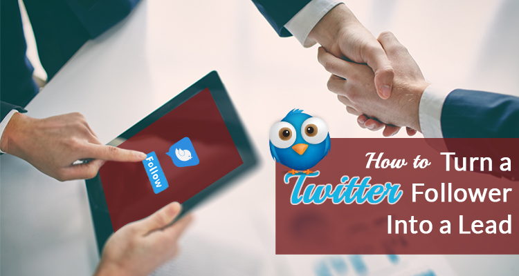 How to Turn a Twitter Follower Into a Lead