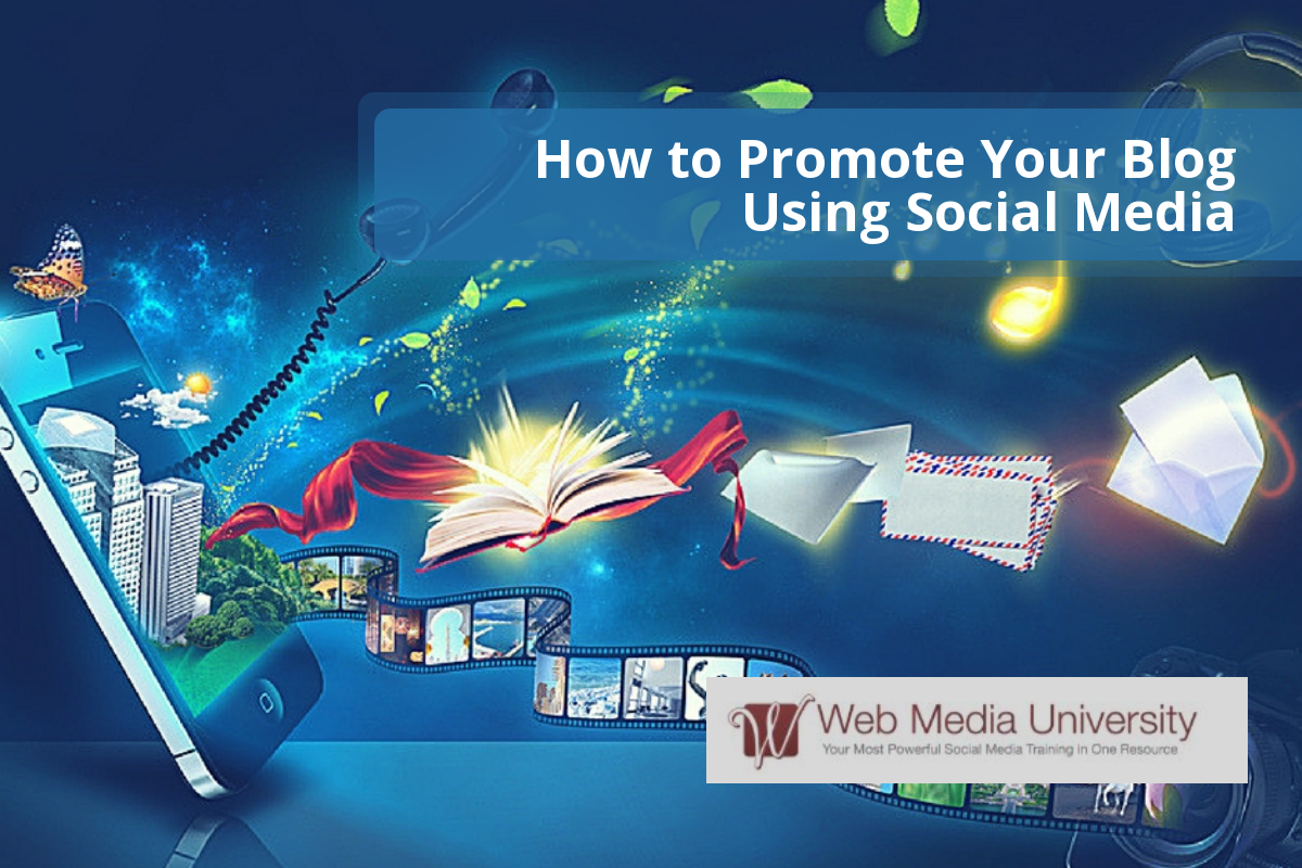 How to Promote Your Blog Using Social Media