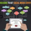 Top 10 Reasons to Get Social Media Certification
