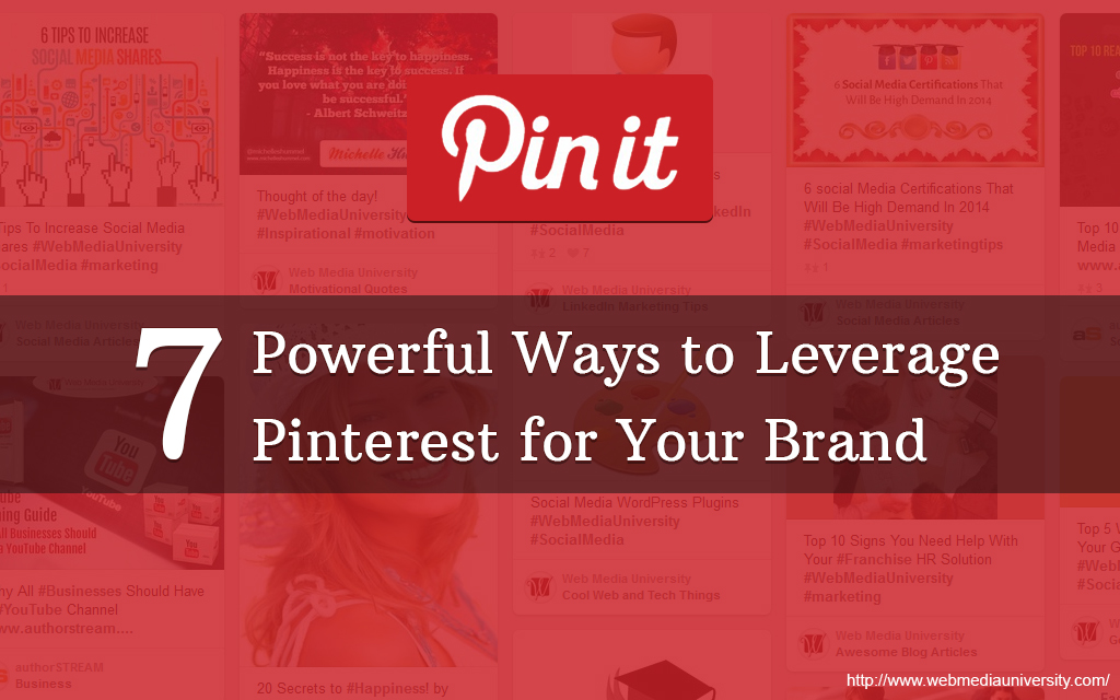 7 Powerful Ways to Leverage Pinterest for Your Brand