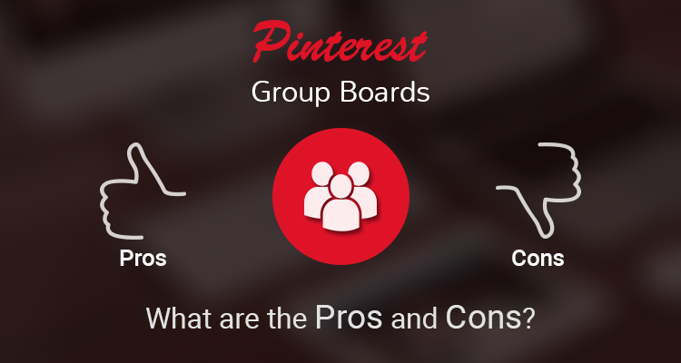 Pinterest Group Boards – What are the Pros and Cons